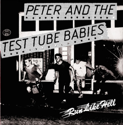 "Peter & The Test Tube Babies ""Run Like Hell"""