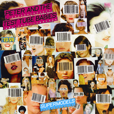 "Peter & The Test Tube Babies ""Supermodels"""