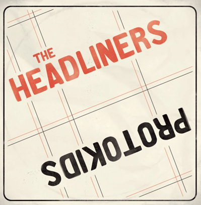 "The Headliners/Protokids ""s/t"""