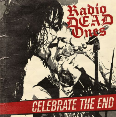 "Radio Dead Ones ""Celebrate the end"""