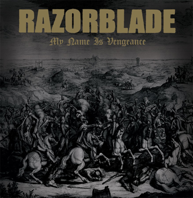 "Razorblade ""My name is vengeance"""