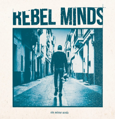 "Rebel Minds ""Sin mirar atrás"""