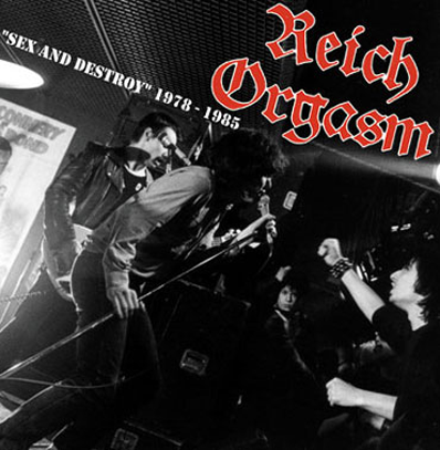 "Reich Orgasm ""Sex and Destroy/1978-1985"""