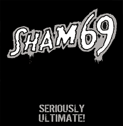 "Sham 69 ""Seriously Ultimate!"""
