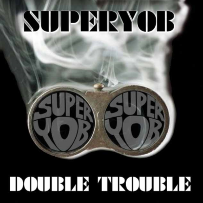 "Superyob ""Double Trouble"""