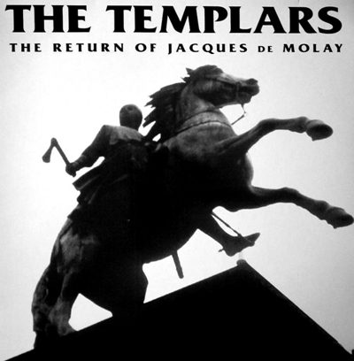 "The Templars ""The Return of Jacques De Molay"""