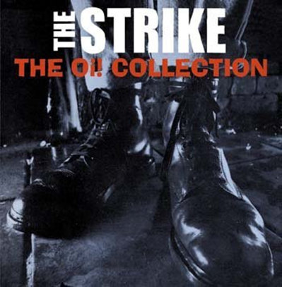 "The Strike ""Oi! Collection"""
