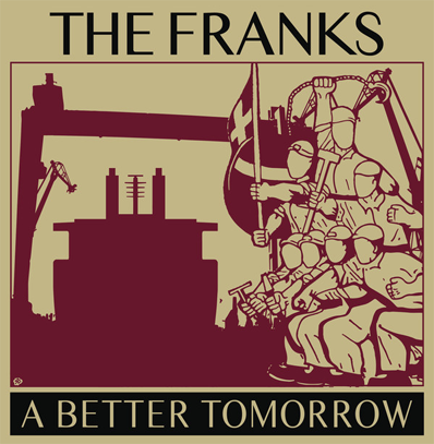 "The Franks ""A Better Tomorrow"""