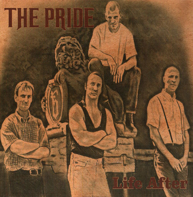 "The Pride ""Life after"""
