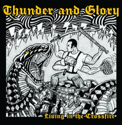 "Thunder and Glory ""Living in the crossfire"""