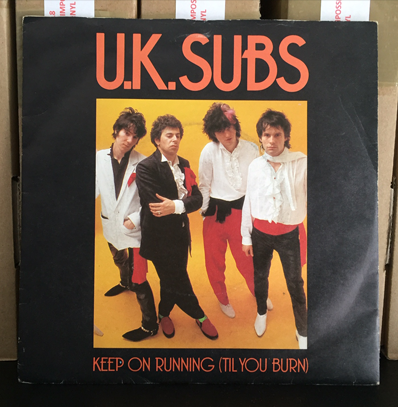 "UK Subs ""Keep on running (Til you burn)"""
