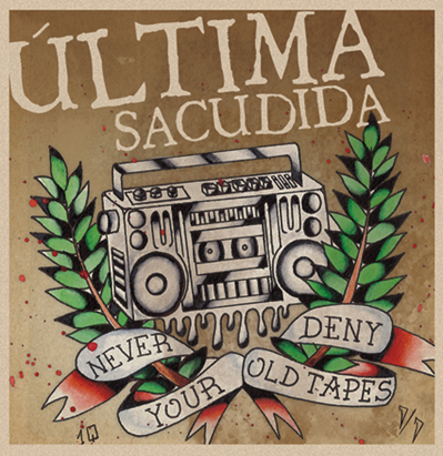 "Última Sacudida ""Never deny your old tapes"""