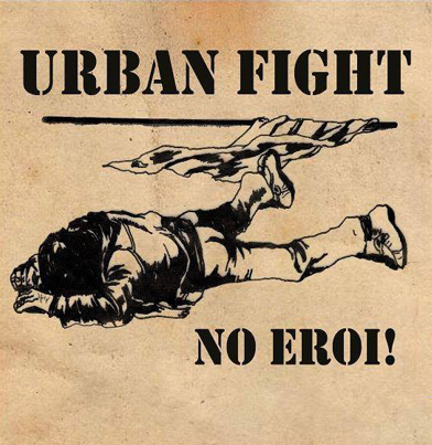 "Urban Fight ""No Eroi!"""