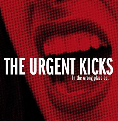 "CPR007-The Urgent Kicks ""In the Wrong place ep"""