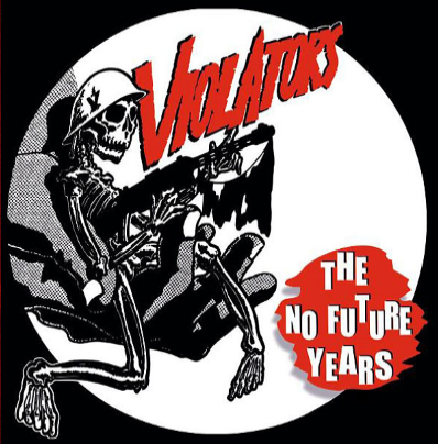 "The Violators ""The No Future Years"""