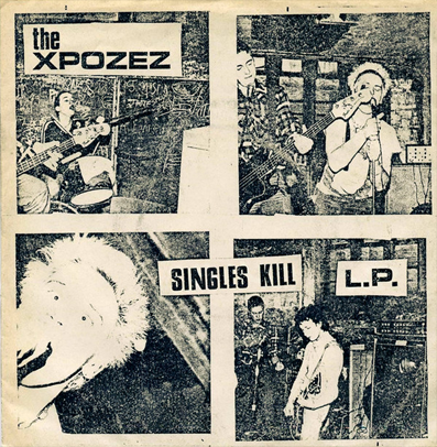 "The Xpozez ""Singles kill LP"""