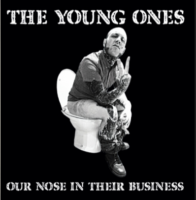 "The Young Ones ""Our nose in their business"""